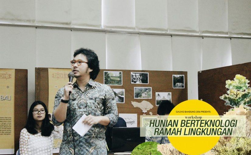 LUSTRUM XIII Workshop: Hunian Berteknologi Ramah Lingkungan